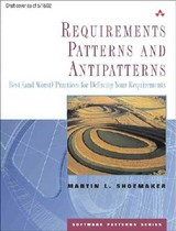 Requirements Patterns And Antipatterns - Shoemaker, Martin L. - ISBN: 9780321330611