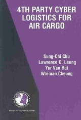 4th Party Cyber Logistics For Air Cargo - Waiman, Cheung; Yer, Van Hui; Leung, Lawrence C.; Sung-chi, Chu - ISBN: 9781402078002