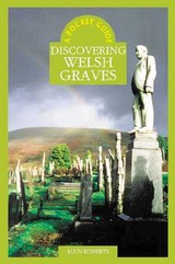 Discovering Welsh Graves - Roberts, Alun - ISBN: 9780708317921