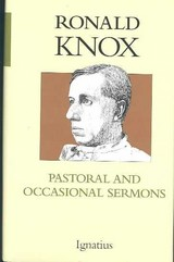 Pastoral And Occasional Sermons - Knox, Ronald/ Caraman, Philip (EDT) - ISBN: 9780898708233