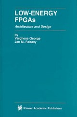 Low-Energy Fpgas - George, Varghese/ Rabaey, Jan M. - ISBN: 9780792374282