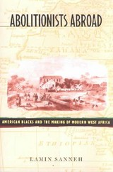 Abolitionists Abroad - Sanneh, Lamin - ISBN: 9780674007185
