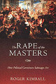 Rape Of The Masters - Kimball, Roger - ISBN: 9781893554863