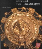 Greek Gold From Hellenistic Egypt - Pfrommer, Michael - ISBN: 9780892366330