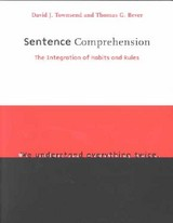 Sentence Comprehension - Townsend, David (montclair State College); Bever, Thomas G. (university Of Arizona) - ISBN: 9780262700801
