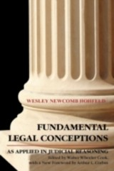 Fundamental Legal Conceptions As Applied In Judicial Reasoning - Woolrych, Humphry W; Hohfeld, Wesley Newcomb - ISBN: 9781584771623