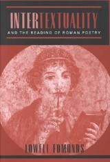 Intertextuality And The Reading Of Roman Poetry - Edmunds, Lowell - ISBN: 9780801865114