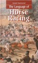 Language Of Horse Racing - Hammond, Gerald - ISBN: 9781579582760