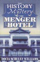 History And Mystery Of The Menger Hotel - Williams, Docia Schultz - ISBN: 9781556227929