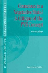 Conscious In A Vegetative State? A Critique Of The Pvs Concept - McCullagh, Peter - ISBN: 9781402026294