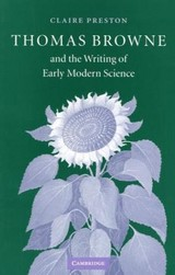 Thomas Browne And The Writing Of Early Modern Science - Preston, Claire (sidney Sussex College, Cambridge) - ISBN: 9780521837941