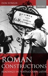 Roman Constructions - Fowler, Don (late Fellow And Tutor In Classics, Late Fellow And Tutor In Classics, Jesus College, Oxford) - ISBN: 9780198153092