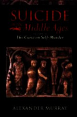 Suicide In The Middle Ages: Volume 2: The Curse On Self-murder - Murray, Alexander (lecturer In Modern History, University Of Oxford; Fellow And Praelector In Modern History, University College, Oxford) - ISBN: 9780198207313