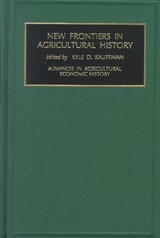 New Frontiers In Agricultural History - Kauffman, Kyle D. (EDT) - ISBN: 9780762306121