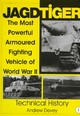 Jagdtiger: The Mt Powerful Armoured Fighting Vehicle Of World War Ii: Technical History - Devey, Andy - ISBN: 9780764307508