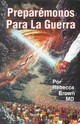 Preparemonos Para La Guerra/ Let's Get Ready For War - Brown, Rebecca - ISBN: 9780883683217
