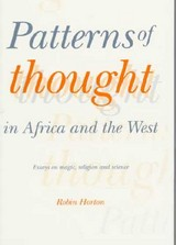 Patterns Of Thought In Africa And The West - Horton, Robin (university Of Port Harcourt, Nigeria) - ISBN: 9780521369268