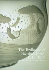 Brilliance Of Swedish Glass, 1918-1939 - Ericsson, Anne-Marie (EDT)/ Stritzler-Levine, Nina (EDT)/ Ostergard, Derek E. (EDT) - ISBN: 9780300070057