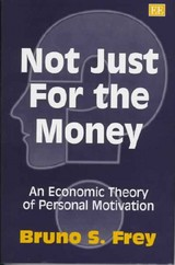 Not Just For The Money - Frey, Bruno S. - ISBN: 9781858985091