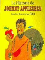 La Historia De Johnny Appleseed / The Story Of Johnny Appleseed - Aliki - ISBN: 9781880507186