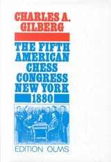Fifth American Chess Congress - Gilberg, Charles A. - ISBN: 9783283000905