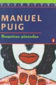 Boquitas Pintadas / Little Painted Lips - Puig, Manuel - ISBN: 9780140255799
