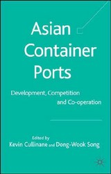 Asian Container Ports - Cullinane, Kevin (EDT)/ Song, Dong-Wook (EDT) - ISBN: 9780230001954