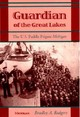 Guardian Of The Great Lakes - Rodgers, Bradley A. - ISBN: 9780472096077