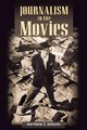 Journalism In The Movies - Ehrlich, Matthew C. - ISBN: 9780252074325