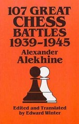 107 Great Chess Battles, 1939-1945 - Alekhine, Alexander - ISBN: 9780486271040