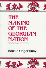 The Making Of The Georgian Nation - Suny, Ronald Grigor - ISBN: 9780253209153