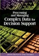 Processing And Managing Complex Data For Decision Support - Darmont, Jerome (EDT)/ Boussaid, Omar (EDT) - ISBN: 9781591406556