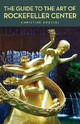 Guide To The Art Of Rockefeller Center - Roussel, Christine - ISBN: 9780393328653