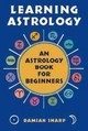 Learning Astrology - Sharp, Damian - ISBN: 9781578632985