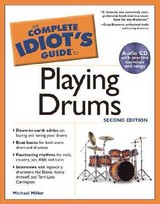 The Complete Idiot's Guide To Playing Drums - Miller, Michael - ISBN: 9781592571628