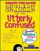 English Grammar For The Utterly Confused - Rozakis, Laurie, Phd - ISBN: 9780071399227