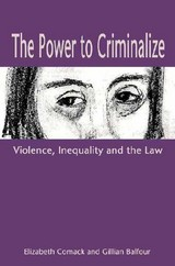 Power To Criminalize - Comack, Elizabeth; Balfour, Gillian - ISBN: 9781552661284