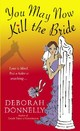 You May Now Kill The Bride - Donnelly, Deborah - ISBN: 9780440242840