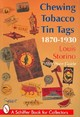 Chewing Tobacco Tin Tags: 1870-1930 - Storino, Louis - ISBN: 9780887408571