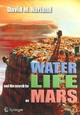 Water And The Search For Life On Mars - Harland, David - ISBN: 9780387260204