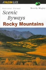 National Forest Scenic Byways Rocky Mountains - Magley, Beverly - ISBN: 9781560447351