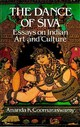 Dance Of Siva: Essays On Indian Art And Culture - Coomaraswamy, Ananda K. - ISBN: 9780486248172