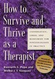 How To Survive And Thrive As A Therapist - Pope, Kenneth S.; Vasquez, Melba J. - ISBN: 9781591472315
