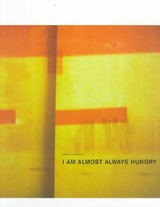 I Am Almost Always Hungry - Cahan & Associates (Firm) - ISBN: 9781568981994