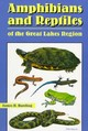 Amphibians And Reptiles Of The Great Lakes Region - Harding, James - ISBN: 9780472066285