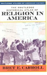 Routledge Historical Atlas Of Religion In America - Carroll, Brett - ISBN: 9780415921374