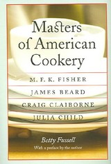 Masters Of American Cookery - Fussell, Betty - ISBN: 9780803269200