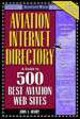 Aviation Internet Directory: A Guide To The 500 Best Web Sites - Merry, John Allen - ISBN: 9780071372169