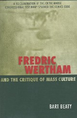 Fredric Wertham And The Critique Of Mass Culture - Beaty, Bart - ISBN: 9781578068197