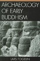 Archaeology Of Early Buddhism - Fogelin, Lars - ISBN: 9780759107502